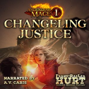 Audiobook: Ascending Mage 1: Changeling Justice