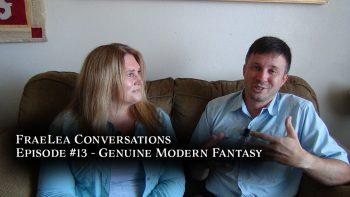 FraeLea Conversations #13 – Genuine Modern Fantasy