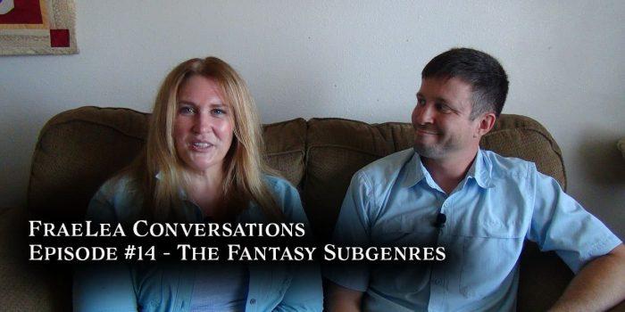 FraeLea Conversations #14 – The Fantasy Subgenres