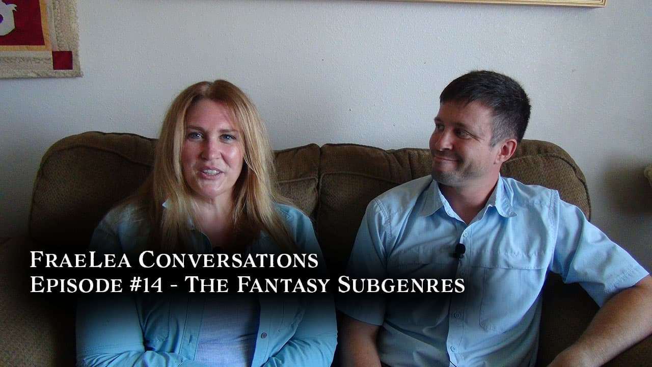 FraeLea Conversations #14 – The Fantasy Subgenres