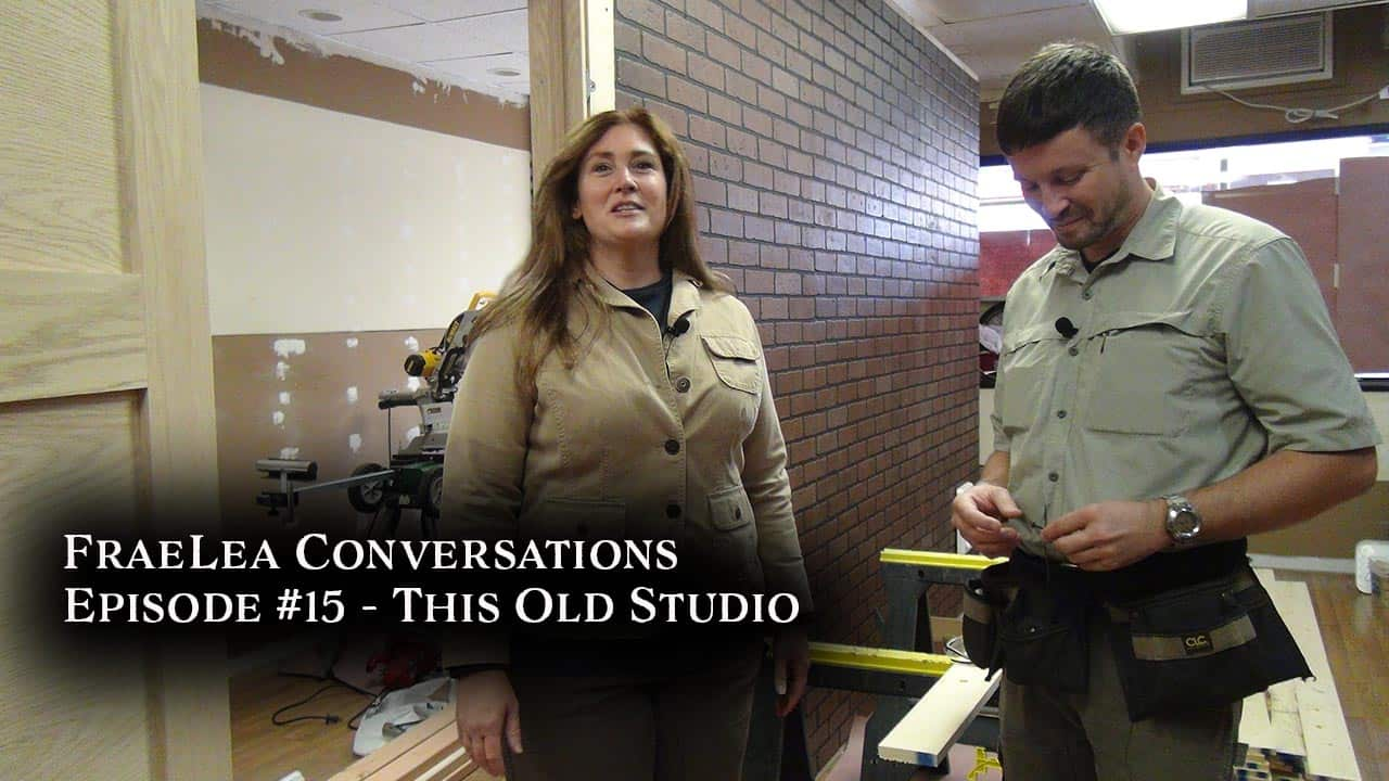 FraeLea Conversations #15 – This Old Studio