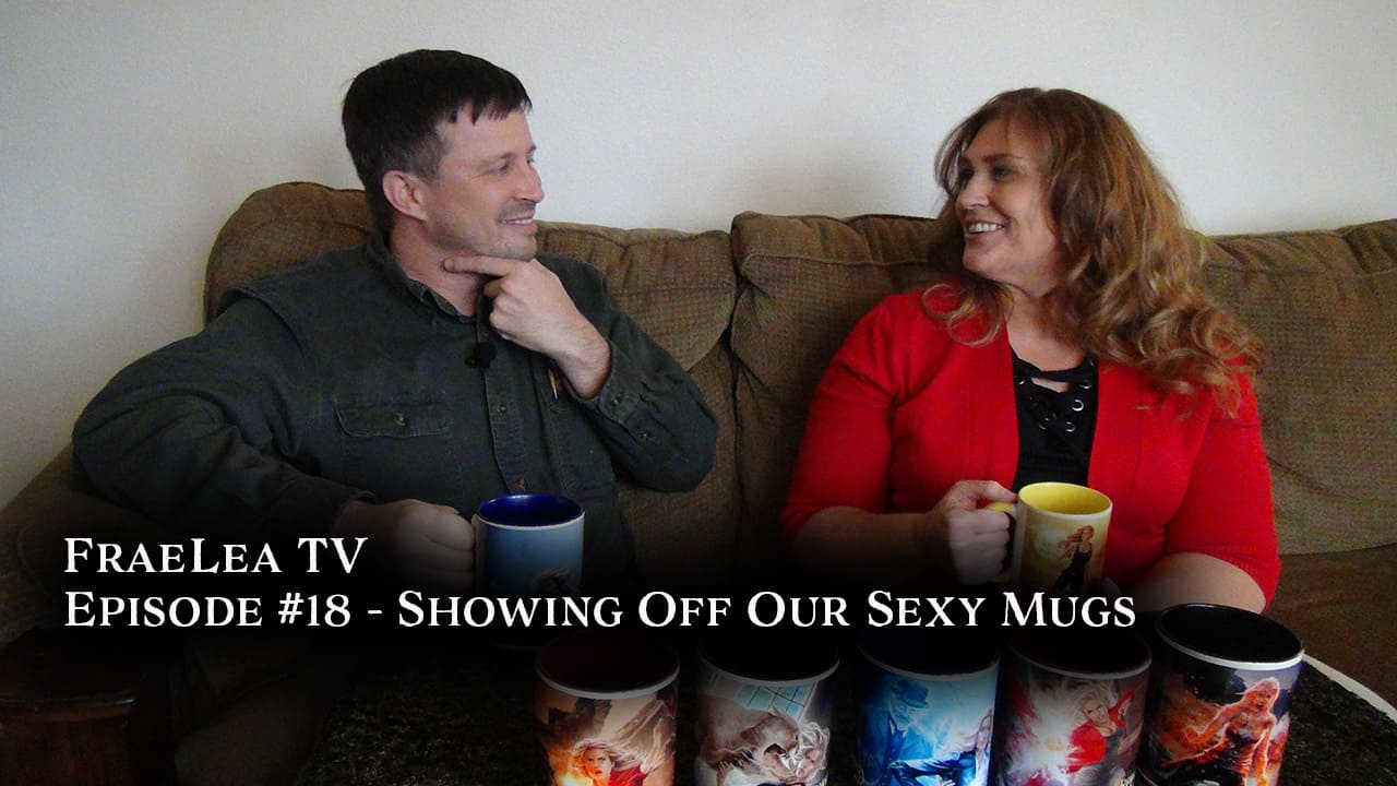 Showing Off Our Sexy Mugs (FraeLea TV episode 18)
