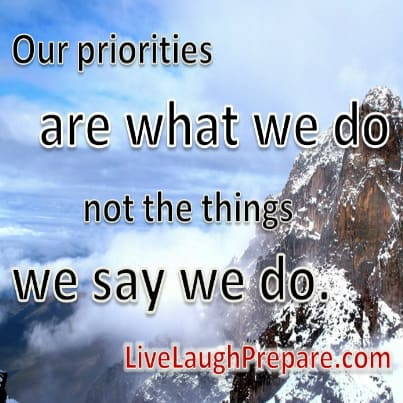 Our priorities are what we do, not the things we say we do